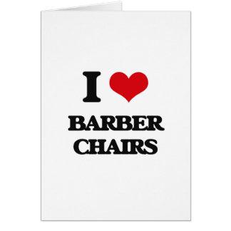 I Love Barber Chairs Greeting Card