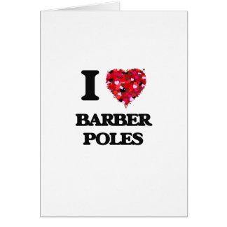 I Love Barber Poles Greeting Card