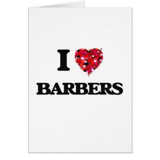 I Love Barbers Greeting Card