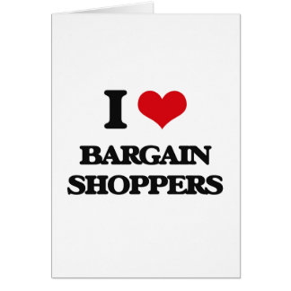 I Love Bargain Shoppers Greeting Card