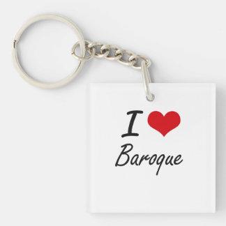 I Love BAROQUE Single-Sided Square Acrylic Key Ring