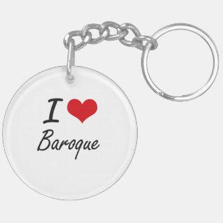 I Love BAROQUE Double-Sided Round Acrylic Key Ring