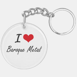 I Love BAROQUE METAL Double-Sided Round Acrylic Key Ring