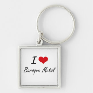 I Love BAROQUE METAL Silver-Colored Square Key Ring