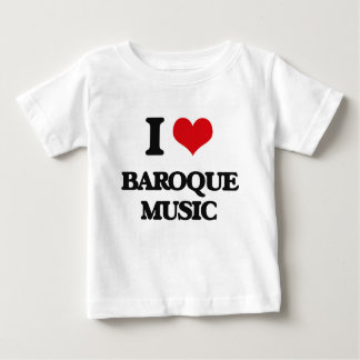 I Love BAROQUE MUSIC Baby T-Shirt