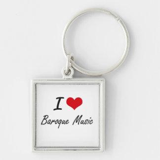 I Love BAROQUE MUSIC Silver-Colored Square Key Ring