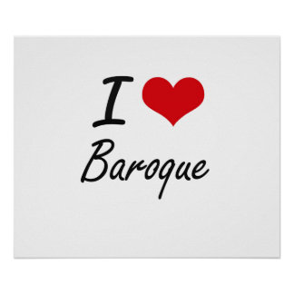 I Love BAROQUE Poster