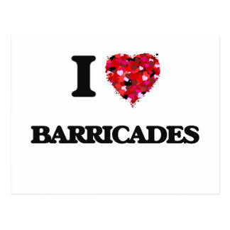 I Love Barricades Postcard