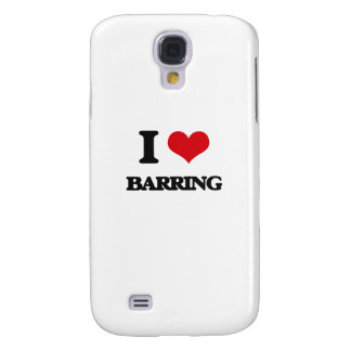 I Love Barring Galaxy S4 Cases