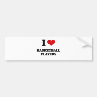I love Basketball Players Bumper Stickers
