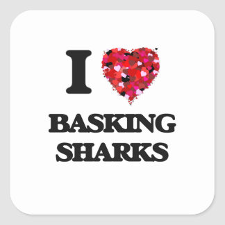 I love Basking Sharks Square Sticker