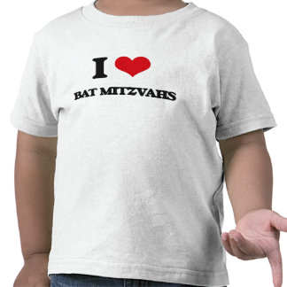 I Love Bat Mitzvahs T Shirts