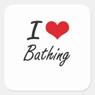 I Love Bathing Artistic Design Square Sticker