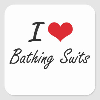 I Love Bathing Suits Artistic Design Square Sticker
