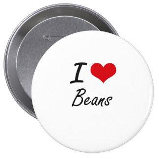 I Love Beans Artistic Design 10 Cm Round Badge
