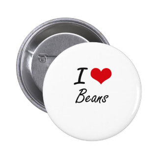 I Love Beans Artistic Design 6 Cm Round Badge