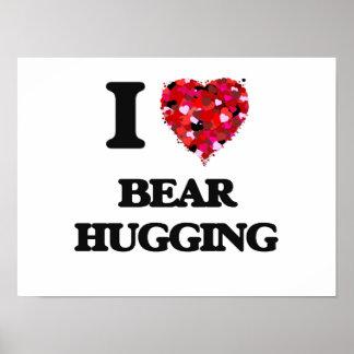I love Bear Hugging Poster