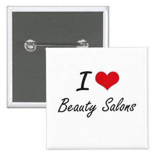I Love Beauty Salons Artistic Design 15 Cm Square Badge
