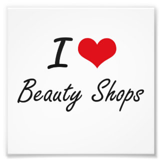 I Love Beauty Shops Artistic Design Photo Print