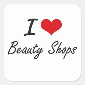 I Love Beauty Shops Artistic Design Square Sticker