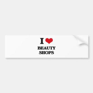 I Love Beauty Shops Bumper Sticker