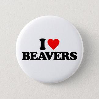 I LOVE BEAVERS 6 CM ROUND BADGE