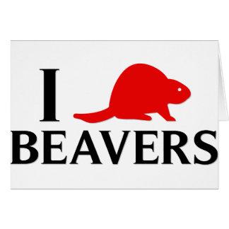 I Love Beavers Card