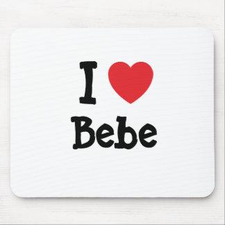I love Bebe heart T-Shirt Mouse Mat