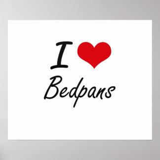 I Love Bedpans Artistic Design Poster