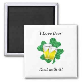 I love beer deal with it shamrock square magnet