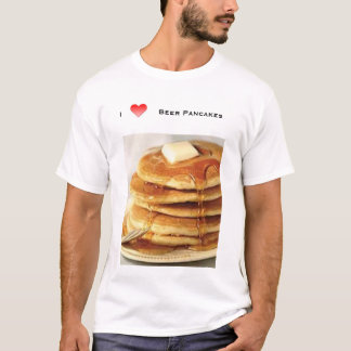 i love beer pancakes T-Shirt