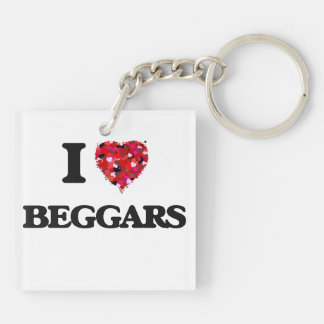 I Love Beggars Double-Sided Square Acrylic Key Ring