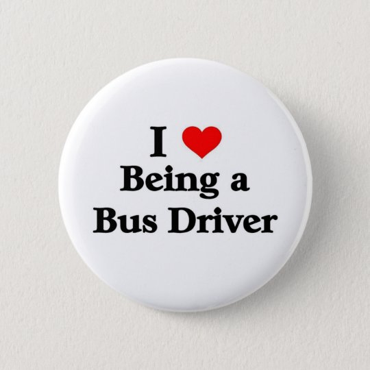 I love being a Bus Driver 6 Cm