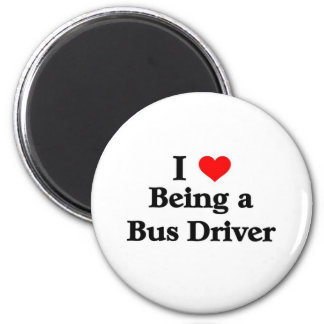 I love being a Bus Driver 6 Cm Round Magnet