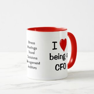 I Love Being a CFO - Funny CFO Quote Coffee Mug