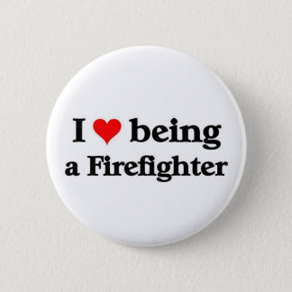 I love, being a firefighter 6 cm round badge