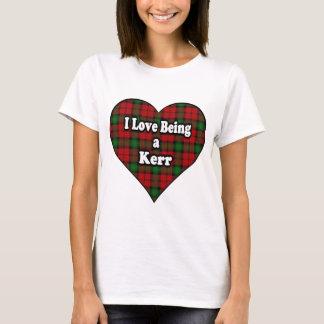 I Love Being a Kerr Clan Tartan T-Shirt