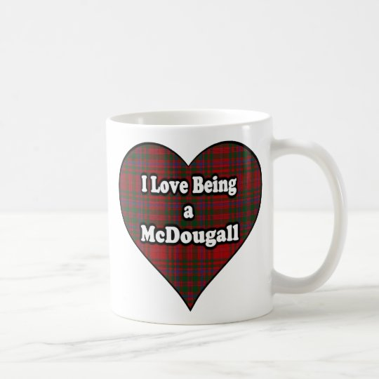 I Love Being a McDougall Clan Cup Mug
