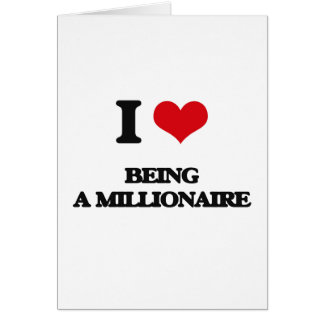 I Love Being A Millionaire Greeting Card
