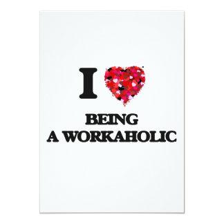 I love Being A Workaholic 13 Cm X 18 Cm Invitation Card
