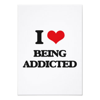 I Love Being Addicted Card
