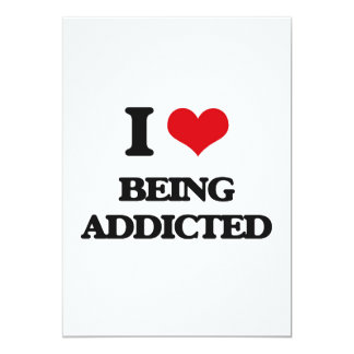 "I Love Being Addicted 5"" X 7"" Invitation Card"