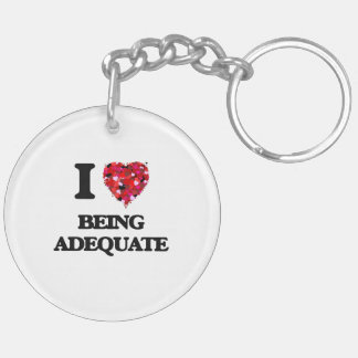 I Love Being Adequate Double-Sided Round Acrylic Key Ring