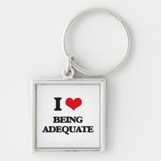 I Love Being Adequate Key Chain