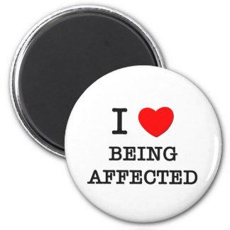 I Love Being Affected Fridge Magnet
