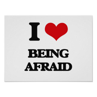 I Love Being Afraid Poster