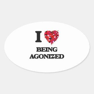 I Love Being Agonized Oval Sticker