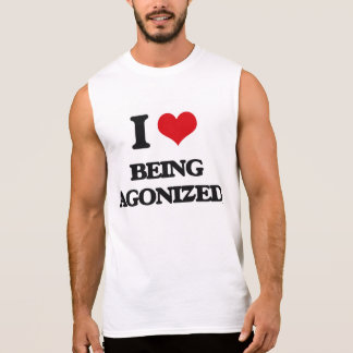 I Love Being Agonized Sleeveless T-shirts