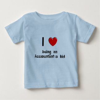 I love being an Accountant's Kid T-Shirt