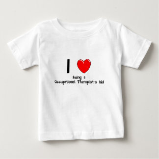 I love being an Occupational Theraptist's Kid T-Sh Baby T-Shirt